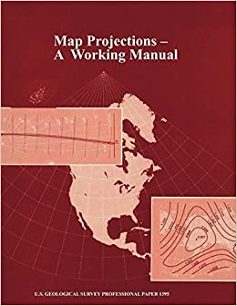 Map Projections: A Working Manual (U.S. Geological Survey ...