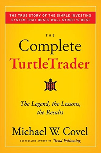 The Complete TurtleTrader: The Legend, the Lessons, the Results by HarperBusiness