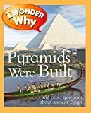 img - for I Wonder Why Pyramids Were Built book / textbook / text book