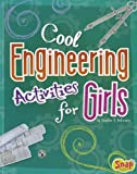 Cool Engineering Activities for Girls (Girls Science Club)