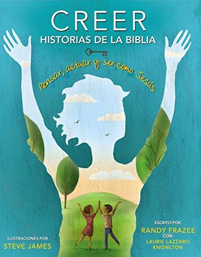 Creer -  Historias de la Biblia: Pensar, actuar y ser como Jesus (Spanish Edition) [Randy Frazee] (Tapa Dura)