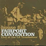 House Full: Live at the LA Troubadour by Fairport Convention (2002-01-01)