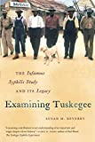 Examining Tuskeegee: The Infamous Syphilis Study