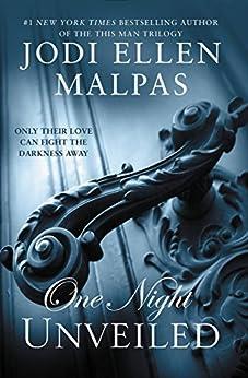 ONE NIGHT: UNVEILED (The One Night Trilogy Book 3) by [Malpas, Jodi Ellen]