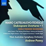 Castelnuovo-Tedesco: Shakespeare Overture Vol.1 (Julius Caesar/ Taming Of The Shrew/ Antony & Cleopatra/ Msnd F-B)