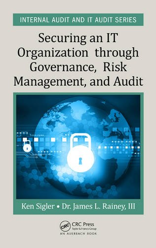 Securing an IT Organization through Governance, Risk Management, and Audit Front Cover