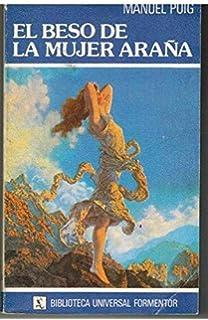 El beso de la mujer araña (Biblioteca Universal Formentor) (Spanish Edition)
