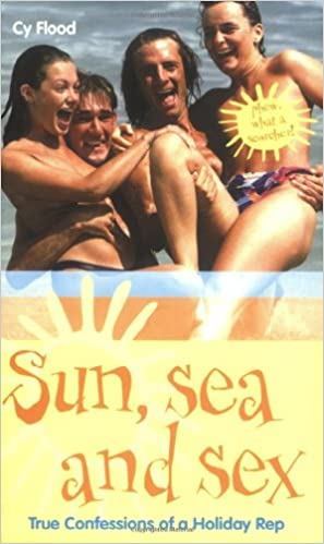 Sun sea and sex true confessions of a holiday rep cy flood sun sea and sex true confessions of a holiday rep cy flood 9781844540518 amazon books fandeluxe Ebook collections