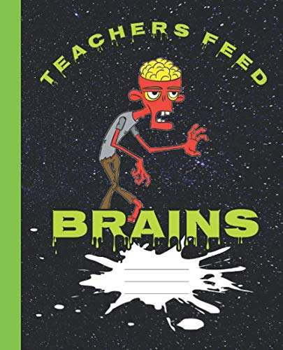 (Teachers Feed Brains Funny Halloween Yellow Eyed Zombie Composition Wide-ruled blank line School Notebook (Halloween spooky covers:  Fun School Supplies &)