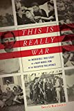"Emilie Le Beau Lucchesi, ""This Is Really War: The Incredible True Story of a Navy Nurse POW in the Occupied Philippines"" (Chicago Review Press, 2019)"