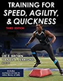 Training for Speed, Agility, and Quickness (Enhanced Edition with Video)