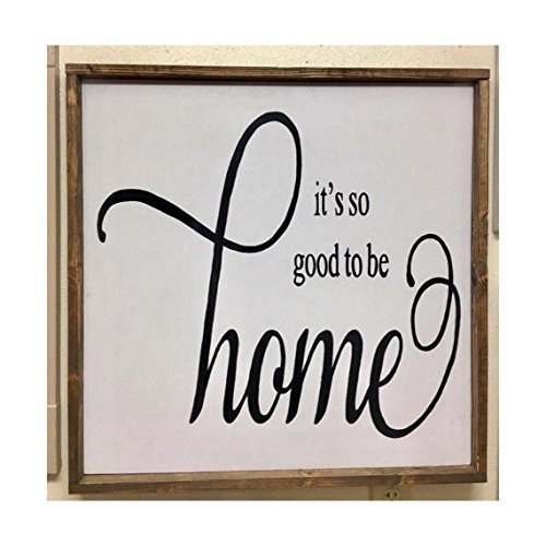 It's go good to be home - hand painted wood sign, framed wood sign, large wood sign, farmhouse decor sign,