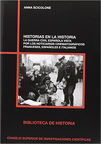 Historias en la historia : la Guerra Civil española vista por ...