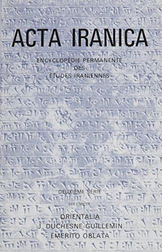 Orientalia J. Duchesne-Guillemin. (Textes et Memoires, Tome XII). (ACTA Iranica)
