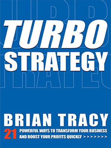 TurboStrategy: 21 Powerful Ways to Transform Your Business and Boost Your Profits Quickly by [