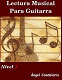 Lectura Musical para Guitarra: Nivel 1, Angel Candelaria, 1490364323