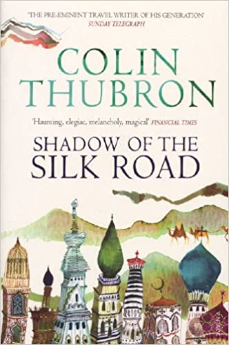 Shadow of the Silk Road: Amazon co uk: Colin Thubron: 9780099437222