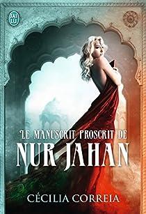 Le manuscrit proscrit de Nur Jahan par Correia