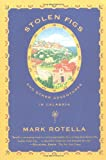 Stolen Figs: And Other Adventures in Calabria by Mark Rotella front cover