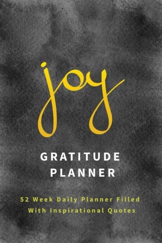 Gratitude Planner Joy: 52 Week Daily Planner Filled With Inspirational Quotes