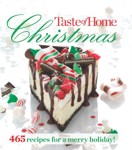 Taste of Home Christmas: 465 Recipes For a Merry Holiday by Taste Of Home