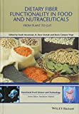 img - for Dietary Fibre Functionality in Food and Nutraceuticals: From Plant to Gut (Hui: Food Science and Technology) book / textbook / text book