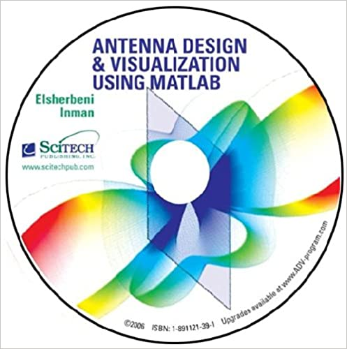 Antenna Design and Visualization Using MATLAB: (Version 2 0 with