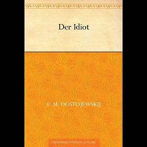 Der Idiot (German Edition)