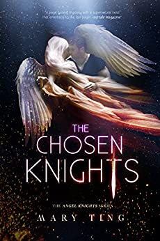 The Chosen Knights (Read Prequel--The Angel Knights first) (The Angel Knights Series Book 2) by [Ting, Mary]