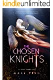 The Chosen Knights (Read Prequel--The Angel Knights first) (The Angel Knights Series Book 2)