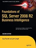 img - for Foundations of SQL Server 2008 R2 Business Intelligence (Expert's Voice in SQL Server) 2nd edition by Fouche, Guy, Langit, Lynn (2011) Paperback book / textbook / text book