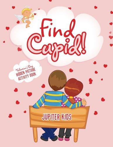 Find Cupid! Valentine's Day Hidden Picture Activity Book