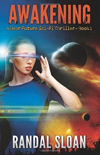 Awakening: A Near Future SciFi Thriller (Volume 1)