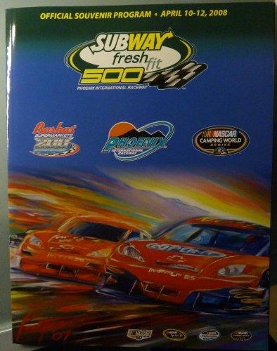 (Official Souvenir Program - Subway Fresh Fit 500 - Phoenix International Raceway - April 10-12, 2008 - NASCAR)