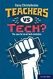 Teachers Vs Tech?: The Case for an Ed Tech Revolution