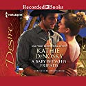 A Baby Between Friends Audiobook by Kathie Denosky Narrated by David Barker