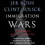 Immigration Wars: Forging an American Solution | Clint Bolick,Jeb Bush