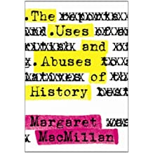 The Uses and Abuses of History (Joanne Goodman Lecture Series)