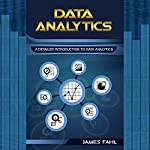 Data Analytics: A Practical Guide to Data Analytics for Business, Beginner to Expert | James Fahl