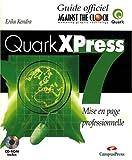 Quark XPress 7 - Création de documents numériques - Guide Officiel