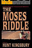 The Moses Riddle (Thomas McAllister 'Treasure Hunter' Adventure Book 1)