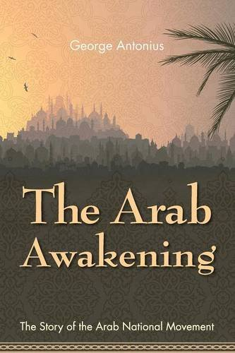 Download The Arab Awakening: The Story of the Arab National Movement PDF