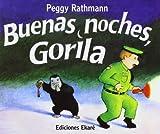 Buenas Noches, Gorila, Peggy Rathmann, Ma. Francisca Mayobre, 9802572659