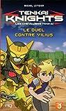 Tenkaï Knights, tome 3 : Le duel contre Vilius par Leydier