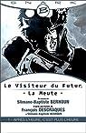 Le Visiteur du Futur, tome 1 : La Meute par Descraques