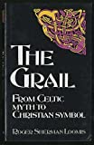 img - for The Grail: From Celtic Myth to Christian Symbol (Celtic interest) book / textbook / text book