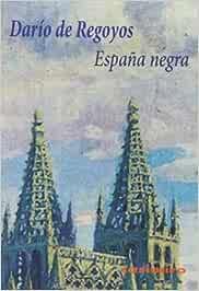 España Negra (Historia (casimiro)): Amazon.es: Darío de Regoyos ...