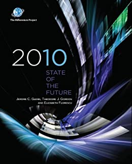 2010 State of the Future by [Glenn, Jerome C., Florescu, Elizabeth, Gordon, Theodore J. ]