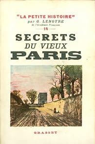 Secrets du vieux Paris par G. Lenotre