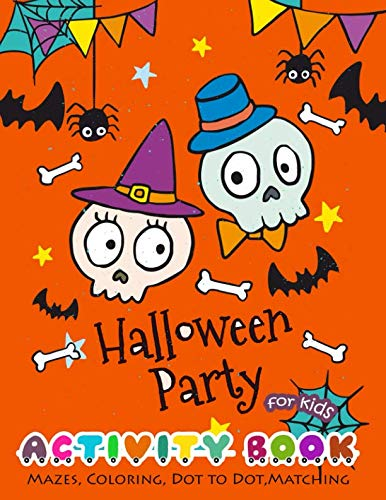 Halloween Party Activity Book for Kids: Mazes, Coloring, Dot to Dot, -